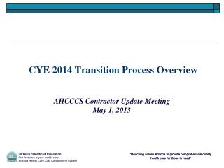 CYE 2014 Transition Process Overview
