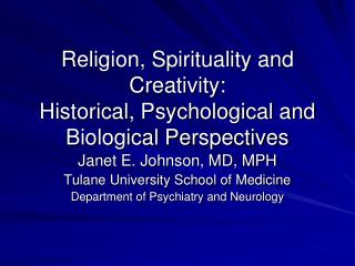 Religion, Spirituality and Creativity: Historical, Psychological and Biological Perspectives