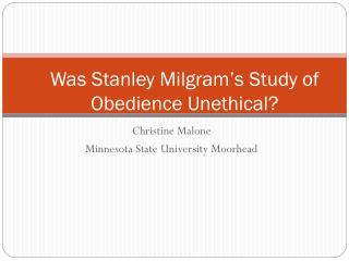 Was Stanley Milgram�s Study of Obedience Unethical?