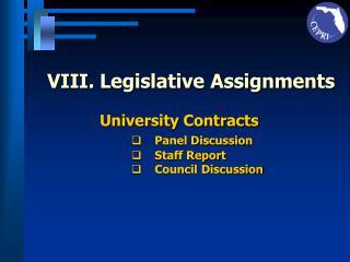 VIII.Legislative Assignments University Contracts Panel Discussion Staff Report