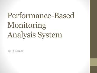 Performance-Based Monitoring Analysis System