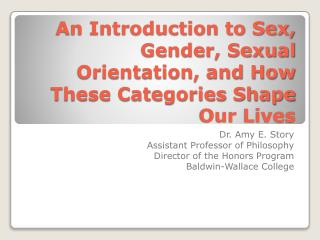An Introduction to Sex, Gender, Sexual Orientation, and How These Categories Shape Our Lives