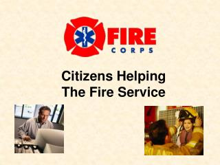 Citizens Helping The Fire Service