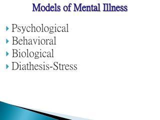 Psychological  Behavioral  Biological Diathesis-Stress