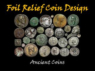 Foil Relief Coin Design