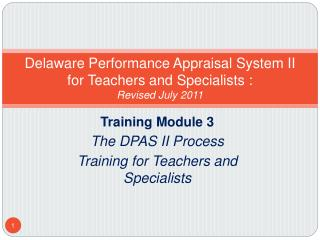 Delaware Performance Appraisal System II  for Teachers and Specialists :  Revised July 2011