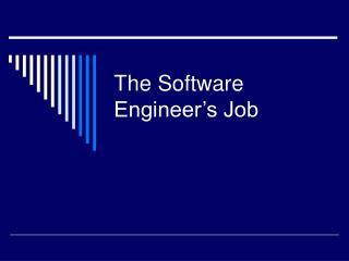 The Software Engineer�s Job