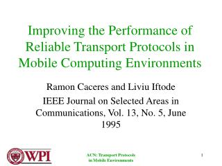 Improving the Performance of Reliable Transport Protocols in Mobile Computing Environments
