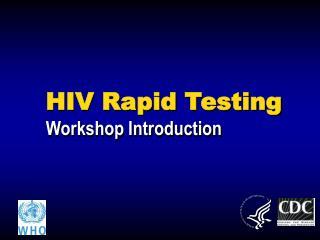 HIV Rapid Testing Workshop Introduction
