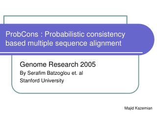 ProbCons : Probabilistic consistency based multiple sequence alignment