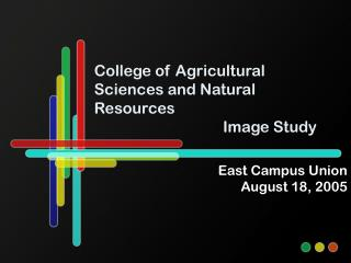 College of Agricultural Sciences and Natural Resources 			      Image Study