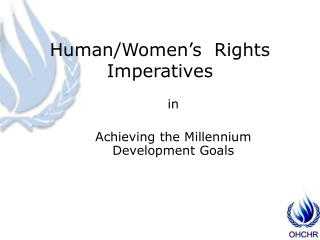 Human/Women�s  Rights Imperatives