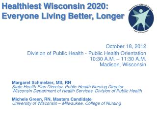 October 18, 2012 Division of Public Health - Public Health Orientation 10:30 A.M. – 11:30 A.M.