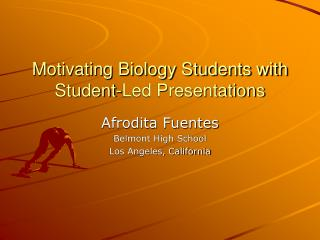 Motivating Biology Students with Student-Led Presentations