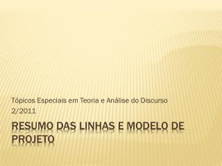 RESUMO DAS LINHAS E MODELO DE PROJETO