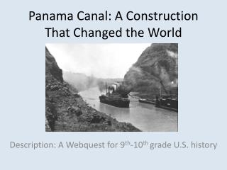 Panama Canal: A Construction That Changed the World