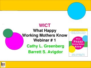 WICT What Happy  Working Mothers Know Webinar # 1
