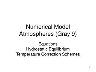 Numerical Model Atmospheres (Gray 9)