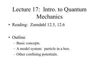 Lecture 17:  Intro. to Quantum Mechanics