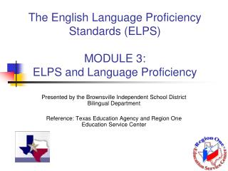 The English Language Proficiency Standards (ELPS) MODULE 3:  ELPS and Language Proficiency
