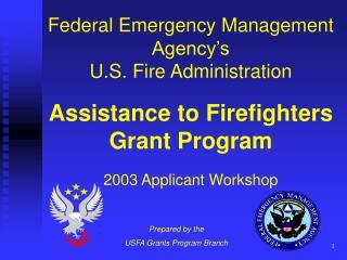 Prepared by the  USFA Grants Program Branch