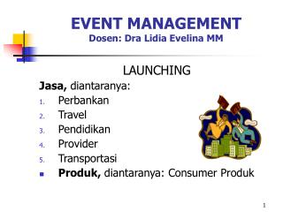 EVENT MANAGEMENT Dosen: Dra Lidia Evelina MM