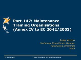 Part-147: Maintenance Training Organisations (Annex IV to EC 2042/2003)