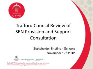 Trafford Council Review of  SEN Provision and Support Consultation