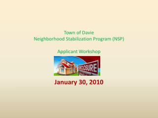 Town of Davie Neighborhood Stabilization Program (NSP) Applicant Workshop
