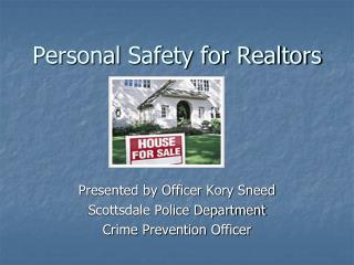 Personal Safety for Realtors