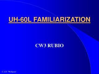 UH-60L FAMILIARIZATION