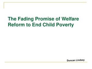The Fading Promise of Welfare Reform to End Child Poverty