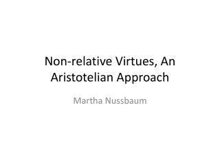 Non-relative Virtues, An Aristotelian Approach