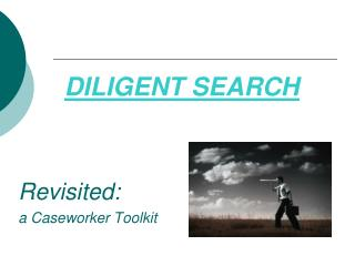 DILIGENT SEARCH