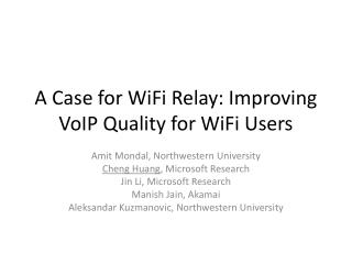 A Case for WiFi Relay: Improving VoIP Quality for WiFi Users