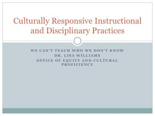 Culturally Responsive Instructional and Disciplinary Practices