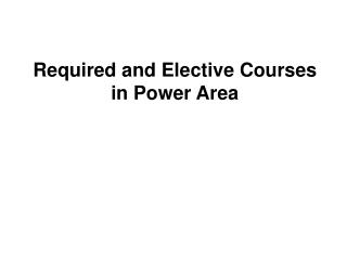 Required and Elective Courses in Power Area