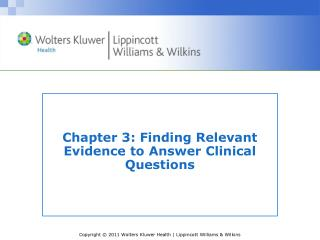 Chapter 3: Finding Relevant Evidence to Answer Clinical Questions