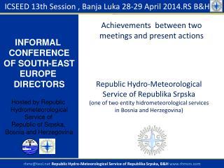 ICSEED 1 3 th Session ,  Banja Luka  28-29 April 201 4.RS  B&H