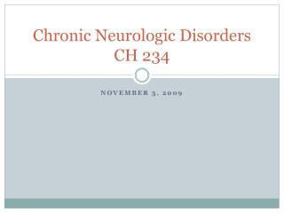 Chronic Neurologic Disorders CH 234