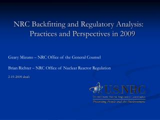 NRC Backfitting and Regulatory Analysis: 	Practices and Perspectives in 2009