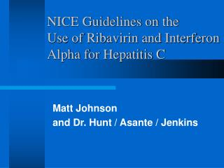 NICE Guidelines on the  Use of Ribavirin and Interferon Alpha for Hepatitis C