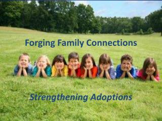 Forging Family Connections