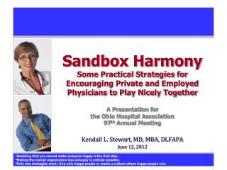 Kendall L. Stewart, MD, MBA, DLFAPA June 12, 2012