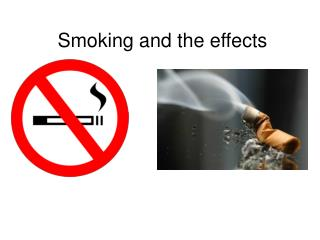 Smoking and the effects