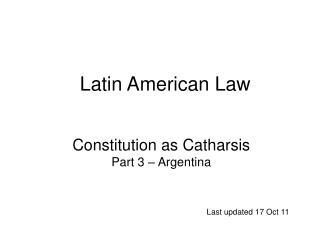 Constitution as Catharsis Part 3 – Argentina