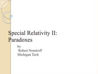 Special Relativity II: Paradoxes