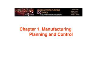 Chapter 1. Manufacturing 	Planning	and Control