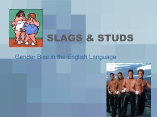 SLAGS & STUDS
