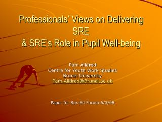 Professionals� Views on Delivering SRE & SRE�s Role in Pupil Well-being
